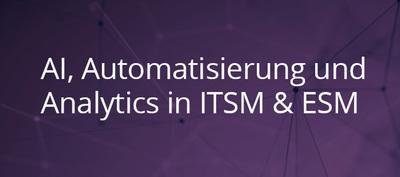 Studie: Nutzen von AI, Analytics und Automatisierung im ITSM & ESM