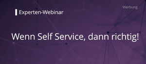 Wenn Self Service, dann richtig!